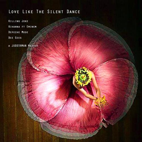 Love Like The Silent Dance (Killing Joke x Rihanna ft Eminem x