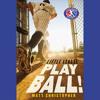 Play Ball! by Matt Christopher, Read by Nick Sullivan - Audiobook Excerpt