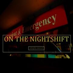 On the Nightshift