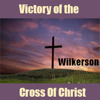 DAVID WILKERSON — The Victory of the Cross of Christ