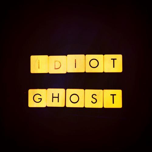 Idiot Ghost
