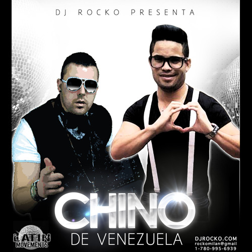DJ ROCKO PRESENTA CHINO DE VENEZUELA