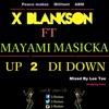 X BlankSon Ft Miami - Up 2 DE Down