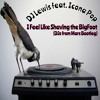 DJ Lewis Feat. Icona Pop - I Feel Like Shaving The BigFoot (DJs From Mars Bootleg)