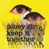 Piney Gir - Keep It Together (Radio Edit)