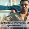 One Bottle Down Yo Yo Hani Singh ( Club Mix )  Mix By DjAman Mumbai