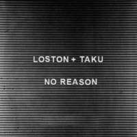 Loston & Ta-ku No Reason Artwork