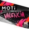MOTi - Valencia (Original Mix) [Available April 20]