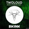 Twoloud   Move (Showtek Edit)
