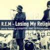 Losing My Religion - REM Remixed By Falak3149 - Out Of Time