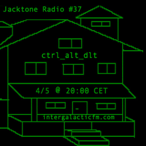 Jacktone Radio on IFM #37 - Ctrl_Alt_Dlt (Sweatbox | Seattle)