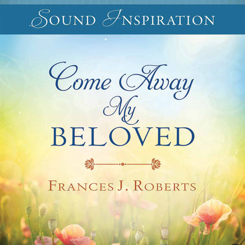 Come Away My Beloved - The Call of Love