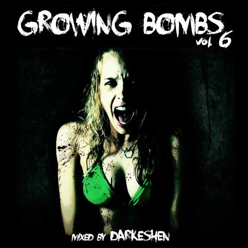GROWING BOMBS vol. 6   Mixed By Darkeshen