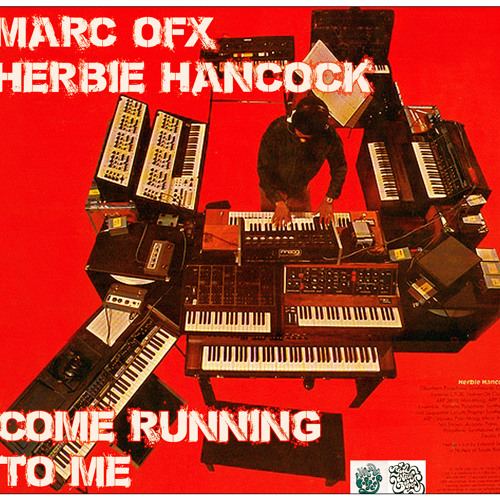 Marc OFX , Herbie Hancock - Come Running To Me [Free Download]