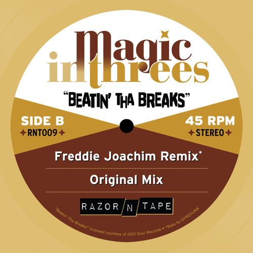 Magic In Threes - Beatin' Tha Breaks (Freddie Joachim Remix) - Digi Out Now!