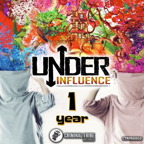 Under Influence - Influence is Under [CTRFREE010 01.04.2015]