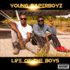 Young Paperboyz - Life Of The Boys