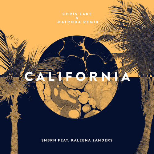 SNBRN feat. Kaleena Zanders - California (Chris Lake & Matroda Remix)
