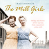 The Mill Girls by Tracy Johnson (Audiobook Extract) read by Anne Dover