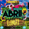 Sesión Abril 2016 Dj Mat (Reggaeton , Electro Latino , Comercial & EDM)