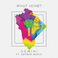 What So Not Gemini (Ft. George Maple) Artwork