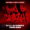 Tech N9ne - Hood Go Crazy Ft. 2 Chainz & B.o.B (DJ TJ X DJ ELEMENTS TWERK REMIX)