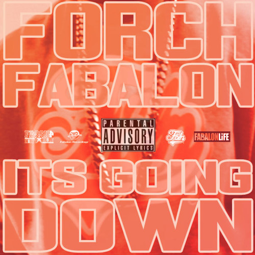 Forch Fabalon – It's Going Down