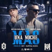 Una Noche Más - Kevin Roldan ft Nicky Jam