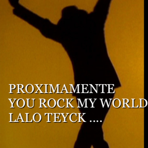 promo You Rock My World - Michael Jackson cover lalo teyck