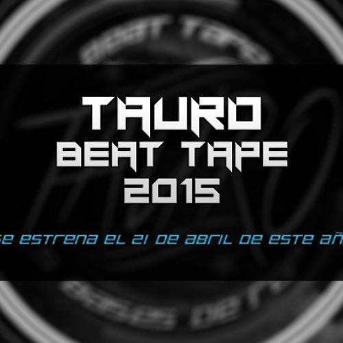 TAURO (Previa - Beat Tape 2015)
