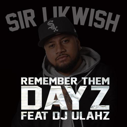 Remember Them Dayz Volume.1 [Live Mixtape] - SIR LIKWISH & DJ ULAHZ