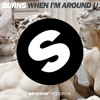 BURNS - When Im Around U Available May 1