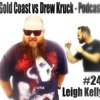 Gold Coast vs Drew Kruck - Podcast - #24 Leigh Kelly-Band Transport-Summernats-Online Marketing-Aboriginal Land Right