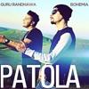 Patola - Guru Randhawa ft Bohemia