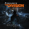 "The Division Podcast: Episode 2 - ""Behind the Music"""
