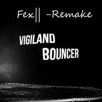 Bouncer -Vigiland- [Fex|| Remake]