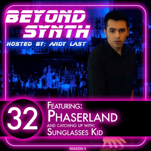 Beyond Synth - 32 - Phaserland and catchup with Sunglasses Kid