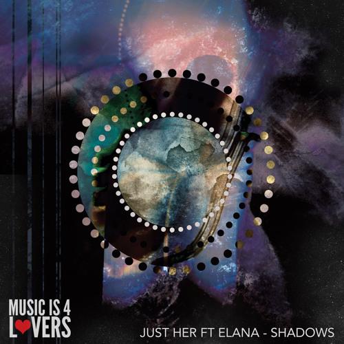 Just Her ft Elana - Shadows [Musicis4Lovers.com] ★FREE DL★