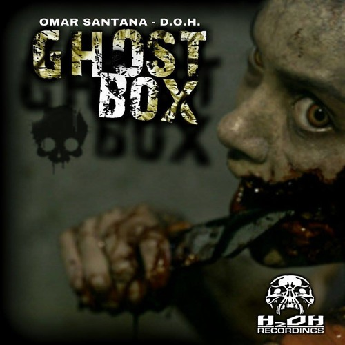 Ghost Box (D O H  x Omar Santana)FREE DOWNLOAD by D O H  on