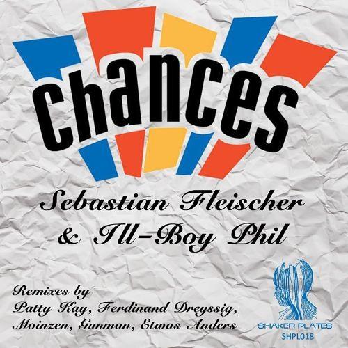 Sebastian Fleischer & Ill - Boy Phil -Chances (Ferdinand Dreyssig Remix)