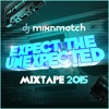 Download EXPECT THE UNEXPECTED 2015-MIXTAPE Mp3