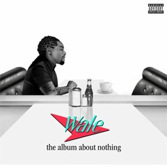 Wale - The Intro About Nothing (Prod. JGramm)