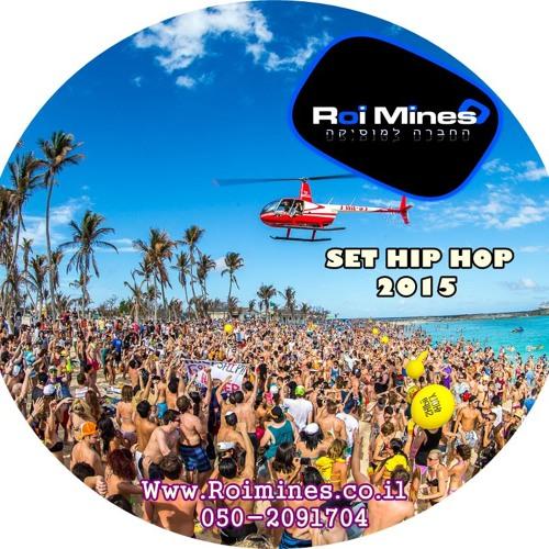 Set Hip Hop   2015   By Dj Roi Mines   רועי מינס