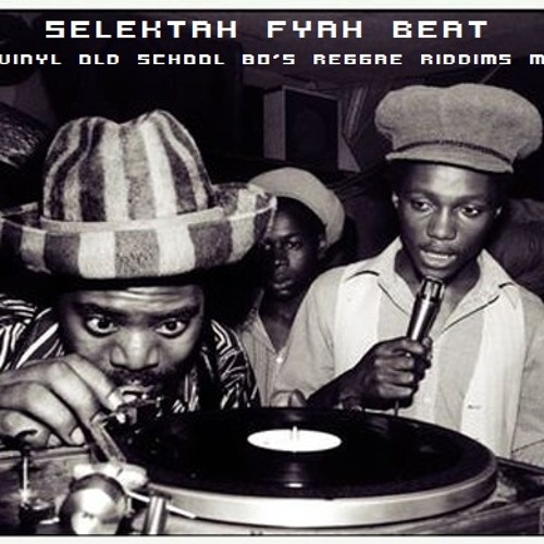 Selektah Fyah Beat - Stricly Vinyl Old School 80´s Reggae Riddims Mix Vol 1