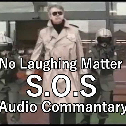 No Laughing Matter S.O.S Commentary