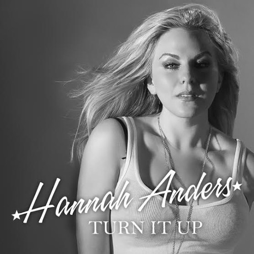 Hannah Anders Turn it Up EP