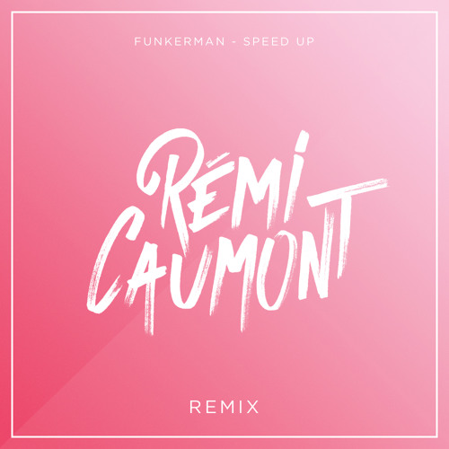 Funkerman - Speed Up (Rémi Caumont Remix)