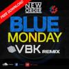 NEW ORDER - Blue Monday (VBK Remix) Click