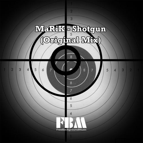 Marik - Shotgun (Original Mix)- free background music no