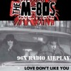 The M-80s Love Dont Like You 96X Radio Play